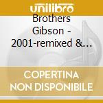 REMIXED & REMASTERED cd musicale di GIBSON BROTHERS 2001