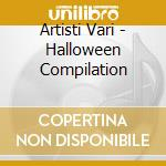 Artisti Vari - Halloween Compilation cd musicale di ARTISTI VARI