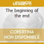 The beginning of the end cd musicale