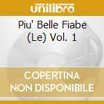 Le piu' belle fiabe vol.1 cd musicale di Artisti Vari