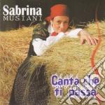 Sabrina Musiani - Canta Che Ti Passa cd musicale