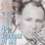Claudio Villa - Non Ti Scordar Di Me cd musicale