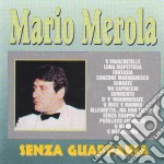 Mario Merola - Senza Guapparia cd musicale