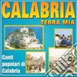 Calabria Terra Mia - Canti Popolari Di Calabria cd musicale