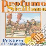 Privitera E Il Suo Gruppo - Profumo Siciliano cd musicale