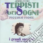 Angelo Dei Teppisti Dei Sogni - Piccolo Fiore cd musicale
