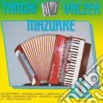 Tanghi Valzer Mazurke #01 cd musicale