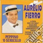 Aurelio Fierro - Peppino 'O Suricillo cd musicale