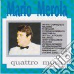 Mario Merola - Quattro Mura cd musicale