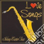 Johnny Carter Sax - Love Songs cd musicale