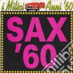 Mitici Anni '60 (I) - Sax '60 cd musicale