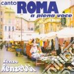 Renzo Renzetti - Canto Roma A Piena Voce cd musicale