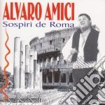 Alvaro Amici - Sospiri De Roma cd musicale
