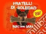 MAI DIRE MAI cd musicale di FRATELLI DI SOLEDAD