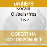 LIVE cd musicale di KOCANI ORC.FRESU SALIS