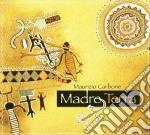 Maurizio Carbone - Madre Terra cd musicale di Maurizio Carbone