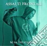 Assalti Frontali - Mi Sa Che Stanotte... cd musicale di Frontali Assalti