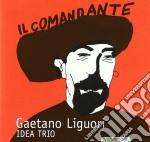 Gaetano Liguori Idea Trio - Il Comandante cd musicale di Gaetano Liguori
