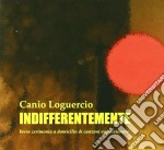 INDIFFERENTEMENTE cd musicale di Canio Loguercio