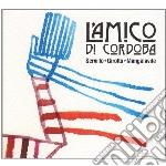 Servillo/girotto/man - L'amico Di Cordoba cd musicale di SERVILLO/GIROTTO/MANGALAVITE