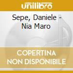 Sepe, Daniele - Nia Maro cd musicale di Daniele Sepe
