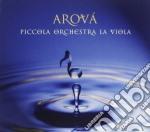 Piccola Orchestra La Viola - Arova' cd musicale di PICCOLA ORCHESTRA LA VIOLA