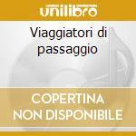 Viaggiatori di passaggio cd musicale di Francesco Ursino