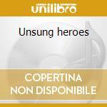 Unsung heroes cd musicale di Paul Millns