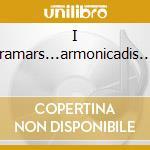 I cramars...armonicadis.... cd musicale