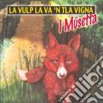 LA VULPA LA CA 'NTLA VIGNA cd musicale di I MUSETTA