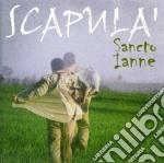 Sancto Ianne - Scapula' cd musicale di SANCTO IANNE