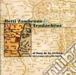 Betti Zambruno & Tendachent - Al Lung De La Riviera cd musicale di ZAMBRUNO/TENDACHENT