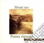 Pivari Trio - Passa Ripassa cd musicale di PIVARI TRIO
