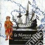LI TURCHI ALLA MARINARA cd musicale di LA MORESCA ANTICA