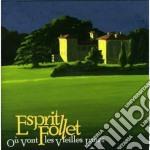 Esprit Follet - Ou Vont Les Vieilles Rune cd musicale di ESPRIT FOLLET