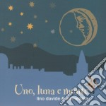 Lino Davide & Viamedina - Uno Luna E Monte cd musicale di Lino davide & viamed