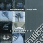 Roberto Cecchetto / Giovanni Maier - Blues Connotation cd musicale di Cecchetto roberto &