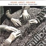 Renato Strukelj - Round About Skrjabin cd musicale di Strukelj Renato