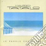 Le parole che vorrei cd musicale di Maurizio Tatalo
