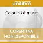 Colours of music cd musicale di Tony Humpries