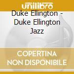 Duke Ellington - Duke Ellington Jazz cd musicale