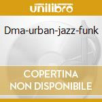 Dma-urban-jazz-funk cd musicale