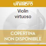 Violin virtuoso cd musicale di Borovin-brahms-dvorak-schubert