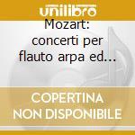Mozart: concerti per flauto arpa ed orch cd musicale