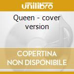 Queen - cover version cd musicale di The Stone roses