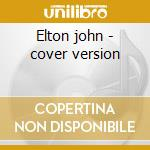 Elton john - cover version cd musicale di B Johnny