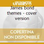 James bond themes - cover version cd musicale di Boys Roller