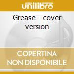 Grease - cover version cd musicale di Hoppes The
