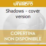 Shadows - cover version cd musicale di Guitars The