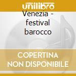 Venezia - festival barocco cd musicale